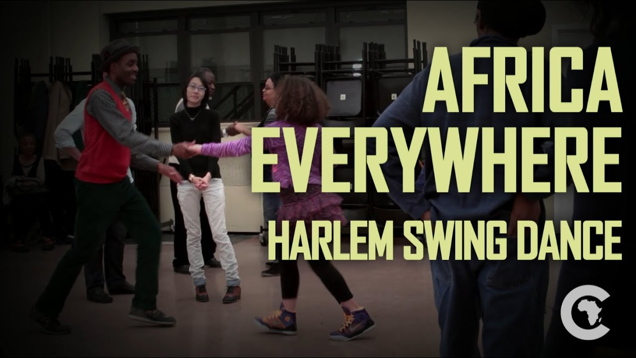 AFRICA EVERYWHERE: Harlem Swing Dance | The Africa Channel