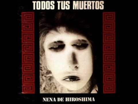 Sé que no - Nena de Hiroshima - 1990 - Todos tus Muertos