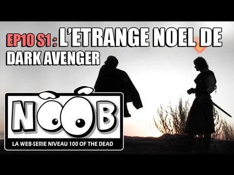 NOOB : S01 ep10 : L'ETRANGE NOEL DE DARK AVENGER