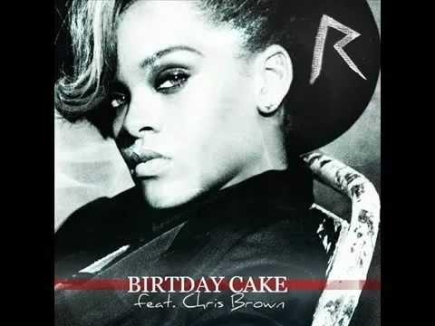 Rihanna Feat. Chris Brown - Birthday Cake - New 2012 - [With Lyrics] - [High Quality]