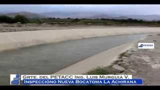 Gerente del PETACC Luis Murguía V. inspecciono nueva bocatoma La Achirana