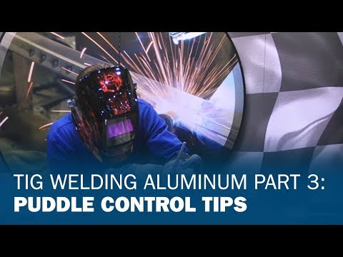 TIG Welding Aluminum Basics 3: Forming and Controlling the Puddle