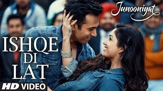 Ishqe Di Lat Video Song from Junooniyat Movie | Pulkit Samrat, Yami Gautam