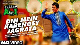Din Mein Karengey Jagrata - Freaky Ali