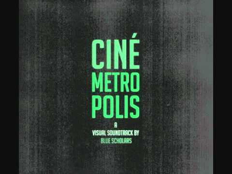Blue Scholars- Cinemetropolis (2011)