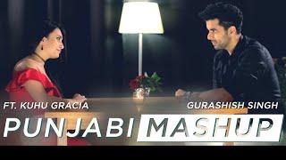 Romantic Punjabi Mashup  SinghsUnplugged  Ft. Gurashish Singh  Kuhu Gracia  Cover