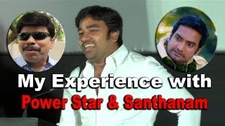 My Experience with Power Star and Santhanam..