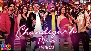 Chandigarh Mein - Lyrical | Good Newwz