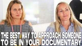 [The Best Way To Approach Someone To Be In Your Documentary b...]