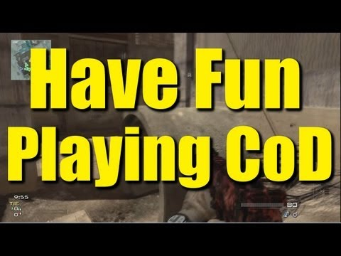 How to have fun playing CoD (Part 1)