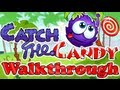 Catch the candy. Walkthrough.