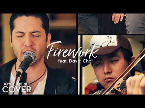 Firework - Katy Perry (Boyce Avenue cover ft. David Choi on violin) on iTunes