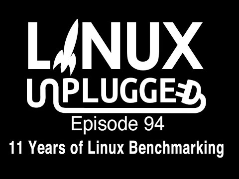 11 Years of Linux Benchmarking | LINUX Unplugged 9…