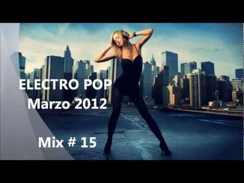 ELECTRO POP Marzo 2012 Mix # 15