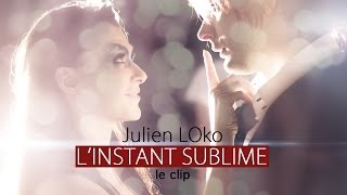 Video : Julien LOko : L'instant sublime