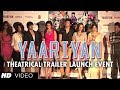 Yaariyan Theatrical Trailer Launch Event | Exclusive Video