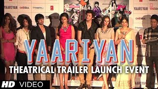 Yaariyan Theatrical Trailer Launch Event   Exclusive Video