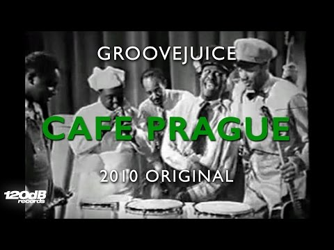 Groovejuice - Cafe Prague (full length)