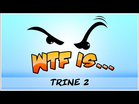â–º WTF Is... - Trine 2 ? (inc. exclusive non-beta footage)