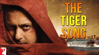  The Tiger Song - Ek Tha Tiger
