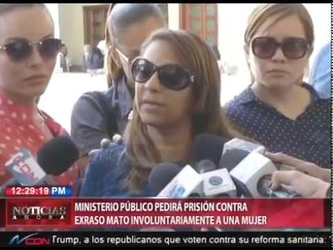Ministerio Público pedirá prisión contra exraso mató involuntariamente a una mujer