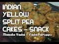 Masala Vadai Recipe - Vada Paruppu - South Indian Spicy Snack Video