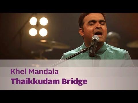 Khel Mandala - Thaikkudam Bridge - Music Mojo Season 3 - KappaTV