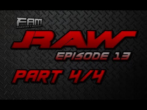 FaM Monday Night RAW - Episode 13 - Part 4/4