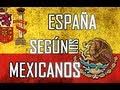 España según los mexicanos 1.