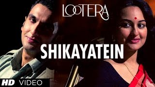 Lootera Shikayatein Video Song