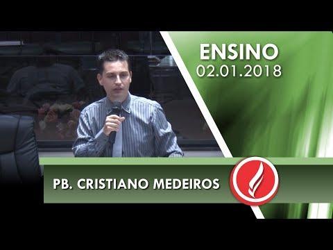 Culto de Ensino - Pb. Cristiano Medeiros - 02 01 2018
