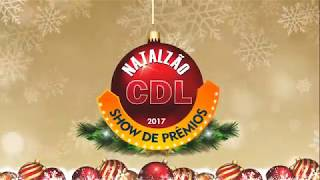 Natalzão CDL Show de Prêmios 2017