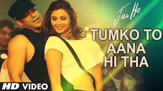 Jai Ho : Tumko To Aana Hi Tha Song