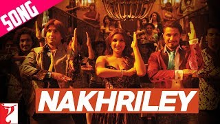 Nakhriley Song - Kill Dil