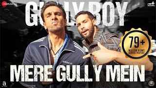 Mere Gully Mein | Gully Boy