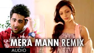 Mera Mann Remix Full Song (Audio) Nautanki Saala