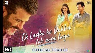Ek Ladki Ko Dekha Toh Aisa Laga | Official Trailer