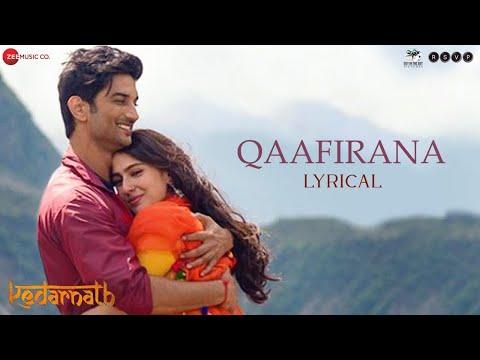 Qaafirana - Lyrical |  Kedarnath | Sushant Rajput | Sara Ali Khan | Arijit Singh & Nikhita | Amit T