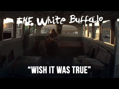 The White Buffalo - Wish It Was True [Official Music Video]
