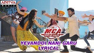 Yevandoi Nani Garu Lyrical | MCA