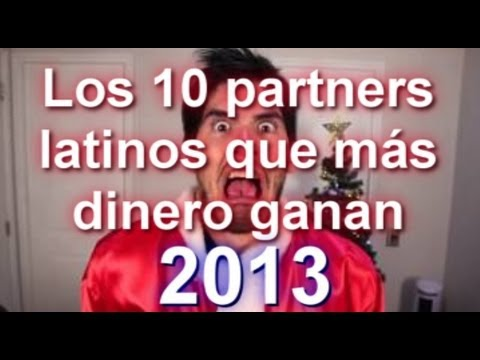 Los 10 partners latinos que ms dinero ganan con Youtube en 2013