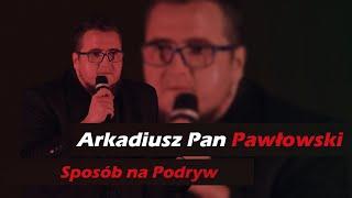 Festiwale - Sposób na podryw- IMPROWIZACJA, Arkadiusz Pan Pawłowski - Ludzik
