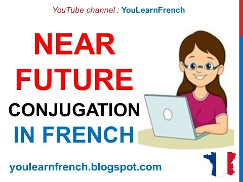 French Lesson 50 - Le futur proche (The near future tense)