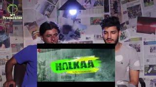 Pakistani Reacts To| Halkaa - Official Trailer | Tathastu, Ranvir Shorey, Paoli Dam & Kumud | RE