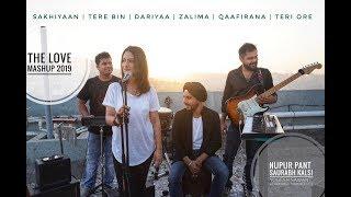 The Love Mashup -TERE BIN/SAKHIYAAN/DARIYAA/ZAALIMA/QAAFIRANA/TERI ORE  NUPUR PANT SAURABH KALSI