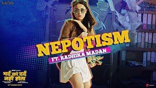 Mard Ko Dard Nahi Hota | Nepotism ft. Radhika Madan
