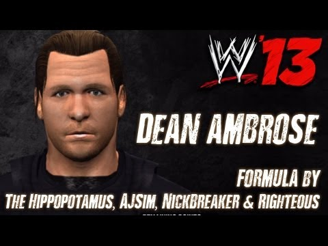 WWE '13 Dean Ambrose CAW Formula by The Hippopotamus, AJSim, NickBreaker & Righteous