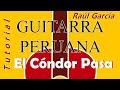El cóndor pasa - Raúl García Zárate. Tutorial de guitarra, partitura y tablatura completa)