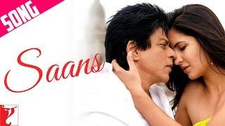Saans - Song - Jab Tak Hai Jaan