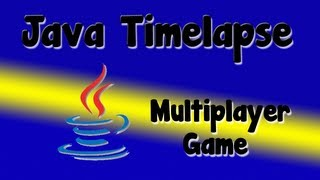 Java Timelapse | Multiplayer Game